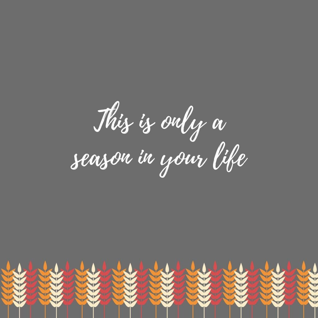 This is Only a Season in Your Life