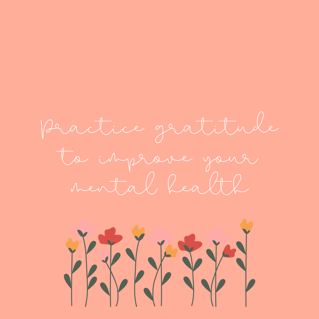 Practice gratitude to improve your mental health