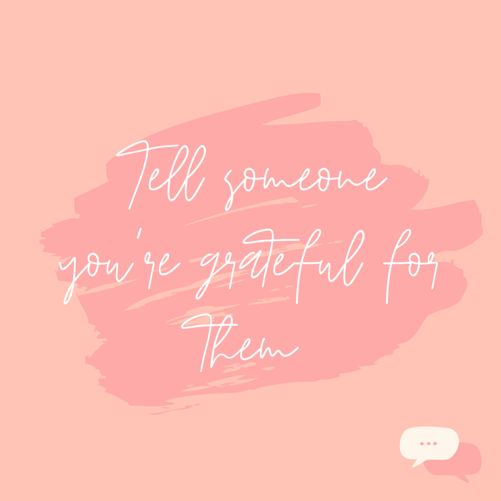 Tell someone you're grateful for them