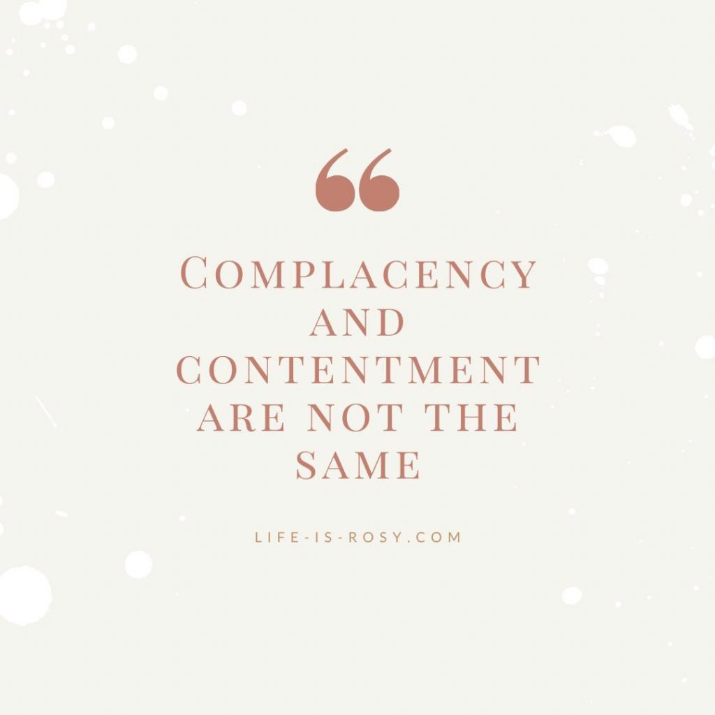 complacency and contentment are not the same