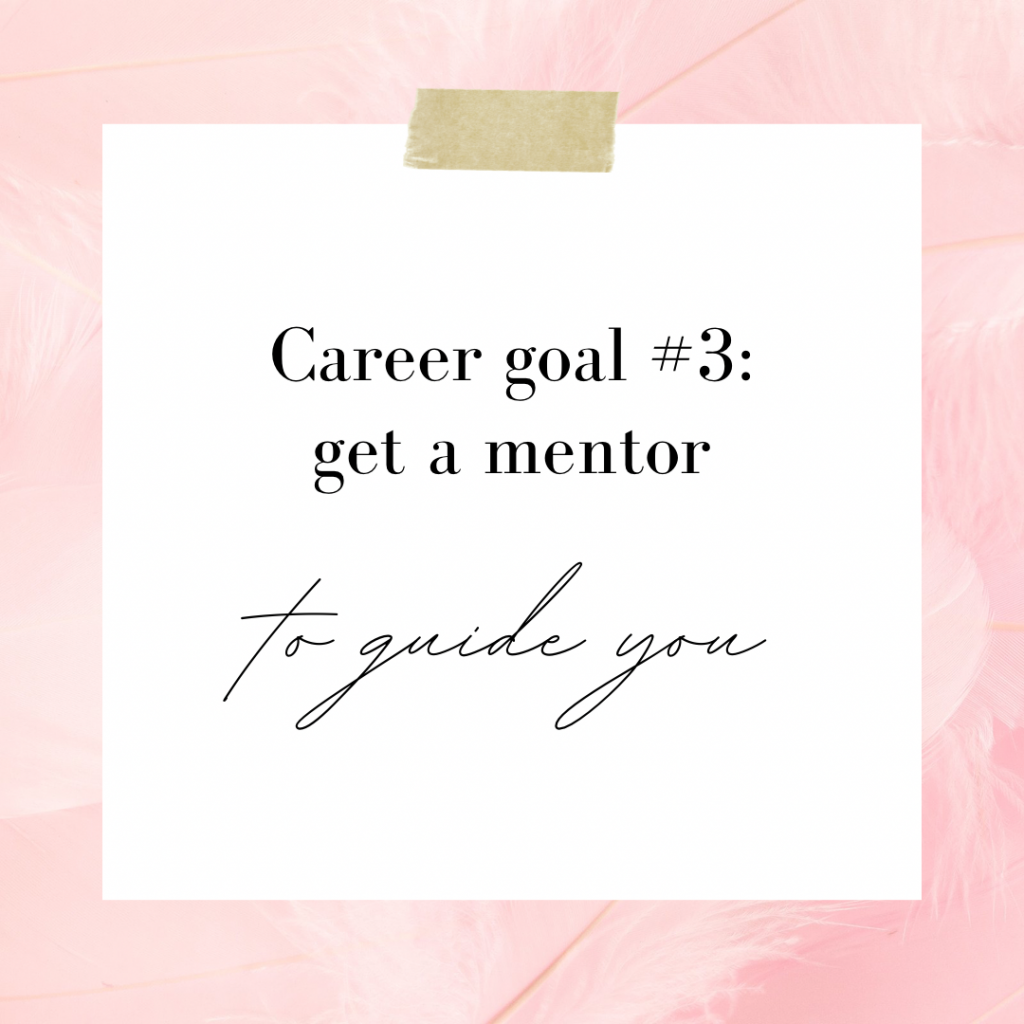 Get a Mentor to Guide You